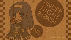 Orie (Under Night In-Birth)