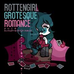 Rotten Girl Grotesque Romance